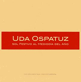 Uda Ospatuz. Sol Festivo al Mediodía del Año