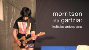 Morrison eta Gartzia: kultoko antzezlana